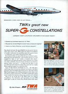 DISCOVER A NEW HIGH IN AIR TRAVEL… ( TIME Mar, 1955 ) TWA's great new SUPER-G CONSTELLATIONS LARGEST. MOST LUXURIOUS AIRLINERS IN THE SKIES TODAY! Created by Lockheed especially for TWA! - Trans World Airlines