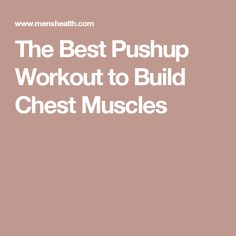 The Best Pushup Workout to Build Chest Muscles