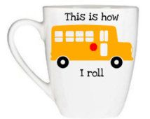 This is How I Roll Bus Porcelain Coffee Mug, Great Bus Driver Gift!