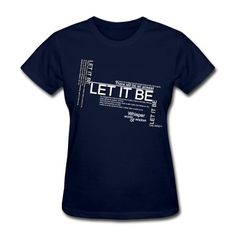 Let it be lyrics art T-Shirt | Spreadshirt | ID: 10399154