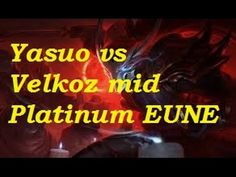 "Platinum - Yasuo vs Vel""koz mid 16-5-14"