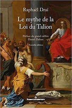 Raphaël Draï : Le mythe de la Loi du Talion