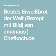 Bestes Eiweißbrot der Welt (Rezept mit Bild) von amanaus | Chefkoch.de
