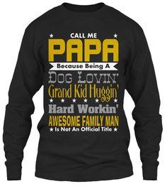 CALL ME PAPA T-Shirts and Sweatshirts. S-5XL. #christmas #dad #gift