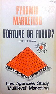 Pyramid marketing, fortune or fraud? by Rudy J Cormier http://www.amazon.com/dp/B0006CBHI6/ref=cm_sw_r_pi_dp_0Fm.ub1AKQHDM