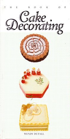 The Book of Cake Decorating by Wendy Dufall by TheAtticofKitsch