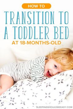 Wondering if it's possible to start transitioning to toddler bed at 18 months? Take a look at the signs your child is ready. Toddler Floor Bed, Toddler Sleep, Kids Sleep, Baby Sleep, Toddler Rooms, Toddler Bed Transition, Transitioning To Toddler Bed, Toddler Pillowcase, Baby Gates
