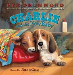 Charlie and the New Baby (Charlie the Ranch Dog) by Ree Drummond http://www.amazon.com/dp/0062297503/ref=cm_sw_r_pi_dp_6m5-tb1JHGN4Q