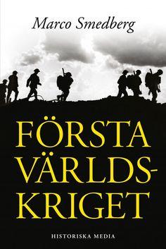 Första världskriget av Marco Smedberg. Från Historiska Media.