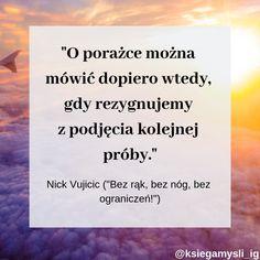 książka – Księga Myśli Nick Vujicic, Sport Inspiration, Motto, Happy Life, Sentences, Texts, Cards Against Humanity, Lol, Writing