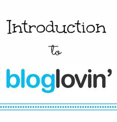 Introduction to Bloglovin