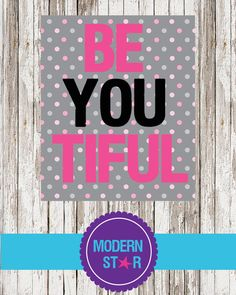 be you  beyoutiful  8x10 digital printable  by ModernStarPrint, $6.00