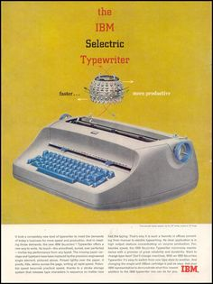 "The IBM Selectric (with golf-ball printing technology that put IBM ""ten years ahead of its time -- where it stayed, firmly rooted, for the next 20 years"") - Time July 16"