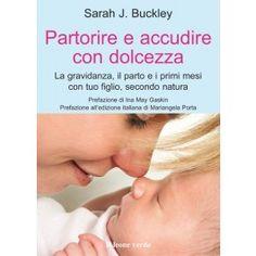 """""""Partorire e accudire con dolcezza"""". La gravidanza, il parto e i primi mesi con tuo figlio, secondo natura #libro #book"""
