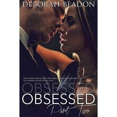 Obsessed book 2 from The Obsessed Series by Deborah Blandon