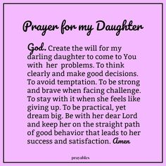 Prayer: For My Daughter – Prayables Prayers For My Daughter, Prayer For My Family, Prayer For My Children, Mom Prayers, Everyday Prayers, Special Prayers, I Love My Daughter, Prayers For Healing, Bible Prayers