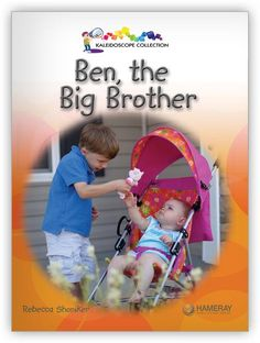 Ben, the Big Brother Big Book - Kaleidoscope Collection - Hameray Publishing Text Complexity, Dual Language Classroom, Guided Reading Levels, Social Themes, Mentor Texts, Writer Workshop, Book Authors, Teacher Resources, The Help