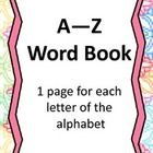 This word book includes a cover and one page for each letter of the alphabet. Each page includes an upper and lower case alphabet letter with one g...