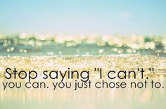 """Stop saying """"I can't""""!"""