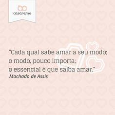 """""""(...) o essencial é que saiba amar"""" - Machado de Assis #amor #love #casamento #wedding"""