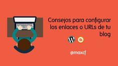 Consejos para configurar los enlaces o URLs de tu #blog http://www.maxcf.es/configurar-enlaces-blog/