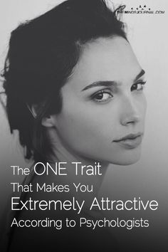 The ONE Trait That Makes You Extremely Attractive According to Psychologists - https://themindsjournal.com/one-trait-extremely-attractive/