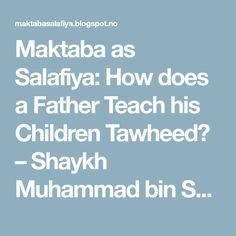 Maktaba as Salafiya: How does a Father Teach his Children Tawheed? – Shaykh Muhammad bin Salih al-Uthaymeen