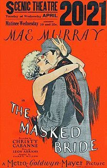 The Masked Bride. Mae Murray, Francis X. Bushman, Basil Rathbone, Roy D'Arcy, Chester Conklin. Directed by Christy Cabanne, Joseph von Sternberg (uncredited). MGM. 1925