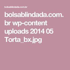 bolsablindada.com.br wp-content uploads 2014 05 Torta_bx.jpg