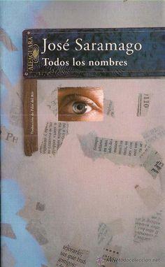 """José Saramago: """"Todos los nombres"""". La mejor."""