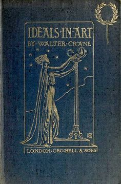 Ideals in Art by Walter Crane 1905 | Flickr - Photo Sharing!