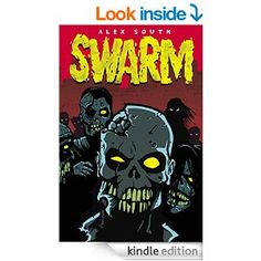 Amazon.com: Swarm - A Zombie Series (Book #1) eBook: Alex South: Kindle Store