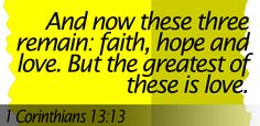 Faith, hope and love remain. These three The greatest of these is love - 1 Corinthians Bible Quotes, Bible Verses, King James Bible, Hand Painted Signs, Jesus Christ, Believe, Lord, Faith, Canvas