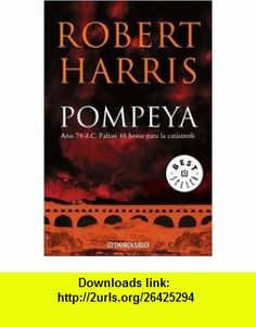 POMPEYA (Biblioteca) (Spanish Edition) (9780307348111) Robert Harris , ISBN-10: 0307348113  , ISBN-13: 978-0307348111 ,  , tutorials , pdf , ebook , torrent , downloads , rapidshare , filesonic , hotfile , megaupload , fileserve