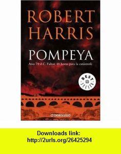 POMPEYA (Biblioteca) (Spanish Edition) (9780307348111) Robert Harris , ISBN-10: 0307348113  , ISBN-13: 978-0307348111 ,  , tutorials , pdf , ebook , torrent , downloads , rapidshare , filesonic , hotfile , megaupload , fileserve