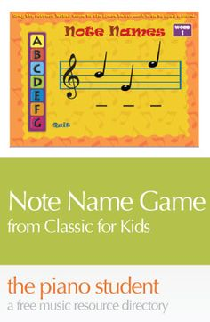 Note Name Game – Fun Stuff from Classics for Kids! - https://thepianostudent.wordpress.com/2008/06/29/note-name-game-fun-stuff-from-classics-for-kids/