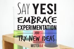 Say Embrace experimentation and try What Is Need, Business Quotes, Business Opportunities, Understanding Yourself, Motivational, Sayings, Tips, Ideas, Lyrics