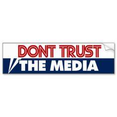 Don't Trust The Media Bumper Stickers