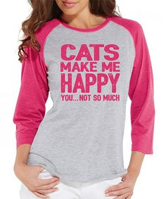 Look what I found on #zulily! Gray & Pink 'Cats Make Me Happy' Raglan Tee #zulilyfinds