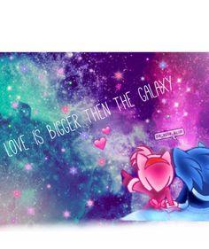 [My edit ] Love is bigger then Galaxy