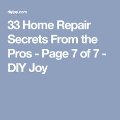 33 Home Repair Secrets From the Pros - Page 7 of 7 - DIY Joy