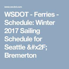 WSDOT - Ferries - Schedule: Winter 2017 Sailing Schedule for Seattle / Bremerton