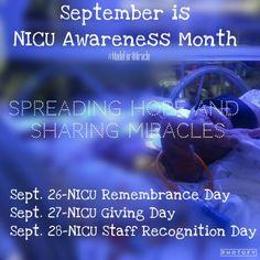 September is NICU Awareness month. Join us in celebratinf, remembering and honoring. ♡
