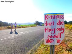 Funniest Running Signs #i: Runners don't die. They only smell like it.