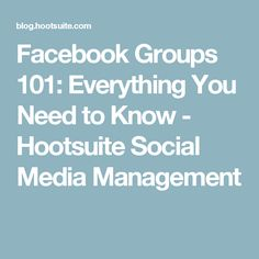 Facebook Groups 101: Everything You Need to Know - Hootsuite Social Media Management