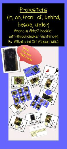 """""""Where is Abby? Booklet and Bonus Flash Cards helps to teach the PREPOSITIONS/BASIC CONCEPTS """"in,"""" """"on,"""" """"next to"""" (or """"beside), """"in front"""", """"in back"""" (or """"behind""""), and """"under."""" Each concept is presented with an actual photograph of my dog, """"Abby"""" in a prepositional position. Sentences are presented with Boardmaker pictures. I use this activity in the speech therapy room an an elementary school. #autism, #prepositions #specialed #boardmaker #rsp #specialeducation #speechtherapy #speech"""