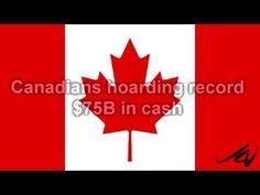 Canadians Hording 75 Billion Cash -  Wow, Show me the money -  YouTube
