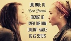 God made us best friends quotes quote god sisters sister sister quotes. Already posted this quote here, but loved the pic that came w/ this one Missing Sister Quotes, Besties Quotes, Girl Quotes, Funny Quotes, Bffs, Bestfriend Quotes For Girls, Love My Best Friend, Cute Best Friend Quotes, Cute Bff Quotes