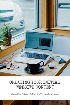 Creating Your Initial Website Content  Is your website legal? What you should do?  - About Me - Privacy Policy - Affiliate Disclosure   You simply need to communicate with your audience, the same way that you would with a friend or a family member. And if