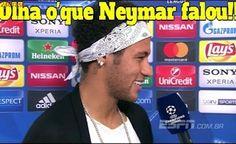 Veja o que falou Neymar em entrevista após vitória contra o PSG